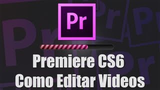 Video aula Premiere Pro CS6 - Como Editar Videos +
