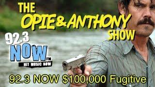 Opie & Anthony: 92 3 NOW $10,000 Fugitive (11/17-12/09/09)