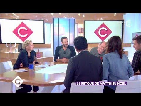 Le retour de Matthieu Noël - C à Vous - 18/09/2017