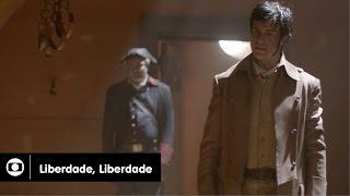 Liberdade, Liberdade: capítulo 64 da novela,sexta, 29 de julho, na Globo