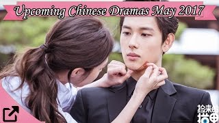 Upcoming Chinese Dramas May 2017