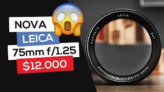 Falando de Foto NEWS - Nova Leica 75mm f/1.25 de $12.000 (dólares americanos)