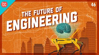 The Biggest Problems We're Facing Today & The Future of Engineering: Crash Course Engineering #46