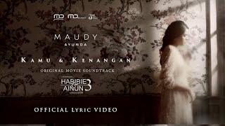 Maudy Ayunda – Kamu & Kenangan (Ost. Habibie & Ainun 3) | Official Music Video