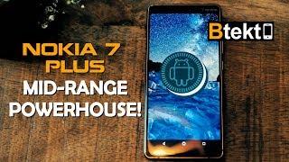 Nokia 7 Plus Mid-Range POWERHOUSE!
