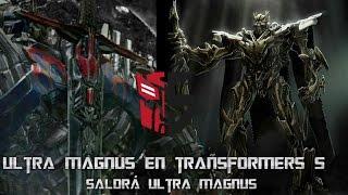 ¿ULTRA MAGNUS EN TRANSFORMERS 5?_El Nuevo Lider Autobot_posible Aparición