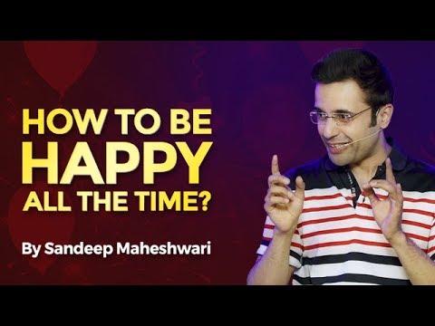 Xxx Mp4 How To Be Happy All The Time By Sandeep Maheshwari I Hindi 3gp Sex