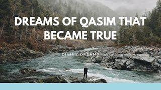 Dreams of Qasim that became true.