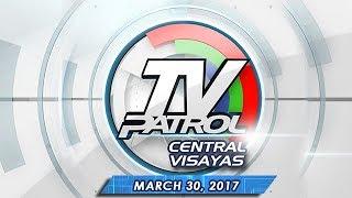 TV Patrol Central Visayas - Mar 30, 2017