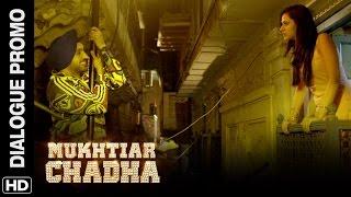 Mukhtiar becomes the romeo of Delhi   Mukhtiar Chadha   Dialogue Promo