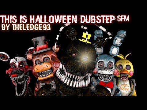 Xxx Mp4 FNAF SFM This Is Halloween Dubstep A Night Of Terrors 3gp Sex