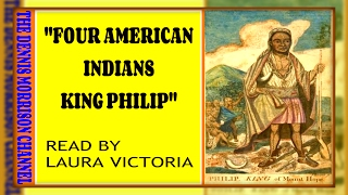 FOUR AMERICAN INDIANS: KING PHILIP - A FASCINATING HISTORIC ACCOUNT