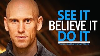SEE IT, BELIEVE IT, DO IT - Best Motivational Video for Success, Students, and HAVING A VISION