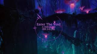 Enter The Void - A Chillout Mix