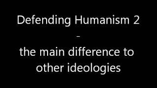 Defending Humanism - main difference to Anti-Humanism