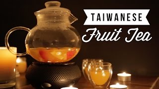 How to Make Taiwanese Style Hot Fruit Tea