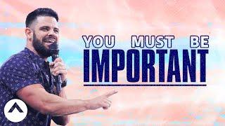You Must Be Important   Savage Jesus   Pastor Steven Furtick