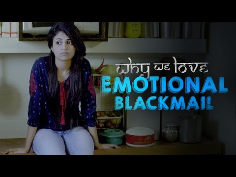 Xxx Mp4 Why We Love Emotional Blackmail Being Indian 3gp Sex