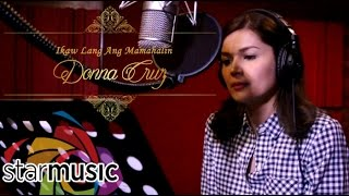 Donna Cruz - Ikaw Lang Ang Mamahalin (Recording Session)