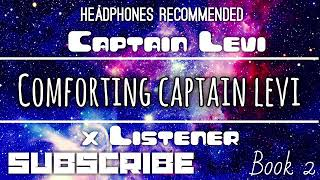 "(Captain Levi X Listener) ||| ANIME ASMR ||| ""Comforting Captain Levi"""