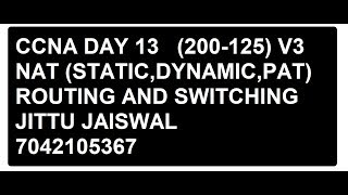 CCNA DAY 13 ROUTING AND SWITCHING V3  200-125 (NAT LAB)