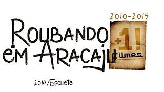 Roubando em Aracaju (Comédia da Bahia)