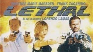 Lethal (2005) Heather Marie Marsden, Frank Zagarino & Lorenzo Lamas killcount