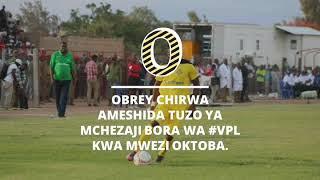 OBREY CHIRWA MCHEZAJI BORA OKTOBA