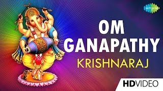 Om Ganapathy | ஓம் கணபதி | Tamil Devotional Video Song | Krishnaraj | Vinayagar Songs