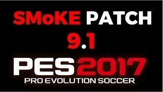 PES 17 PC Full+SMOKE PATCH 9.1 Il Download&Install