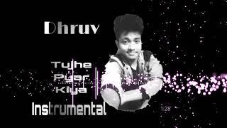 Dhruv - Tujhe Pyar Kiya