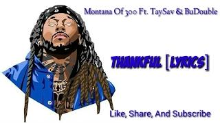 Montana Of 300 - Thankful Ft. TaySav & BuDouble (Official Lyric Video)