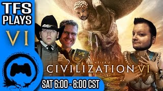 CIVILIZATION VI - Stream Four Star - TFS Gaming