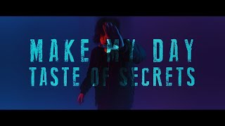 MAKE MY DAY / Taste Of Secrets (official Music Video)