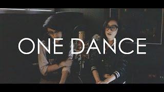 One Dance   Drake ft. Wizkid & Kyla (Cover)