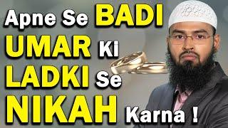 Ladka Apne Se Badi Umar Ki Ladki Se Nikah - Shadi Kar Sakta Hai Aur Ye Sunnat Hai By Adv. Faiz Syed