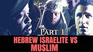 Hebrew Israelite Vs Muslim Part 1