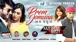 Prem Jamuna | Trailer | Kazi Shuvo | Bristy | Shipan Mitra | Sanjida Tanmoy | Bangla New Song 2018