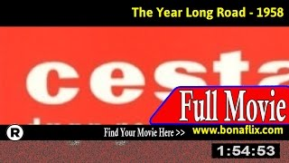 Watch: The Year Long Road (1958) Full Movie Online
