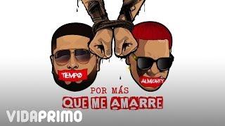 Tempo X Almighty - Por Mas Que Me Amarre [Official Audio]