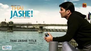 Thai Jashe Title  - Thai Jashe I Parthiv Gohil I Krup Music