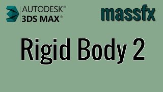 3ds Max - MassFx - 01 - Rigid Body 2