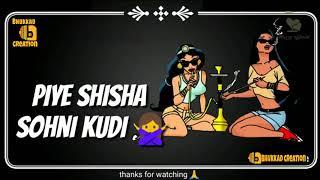 Shisha song rap part! WhatsApp status video download !!bhukkad creation 13