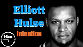 Elliott Hulse: Law of Attraction & Overcome Your Fears