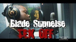 BLADE SUPNELSE - TEK OFF- TLAB STUDIO VIDEO 2018