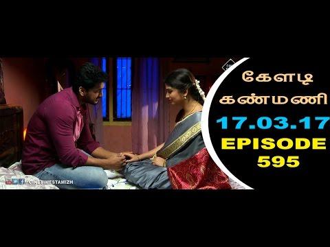Keladi Kanmani Sun Tv Episode  595 17/03/2017