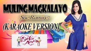 MULING MAGKALAYO - Sue Ramirez (COVERSPH KARAOKE VERSION)