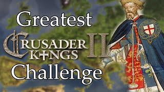Greatest Crusader Kings 2 Challenge