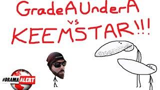 GradeAUnderA vs Keemstar (Part 1) KEEMSTAR THE PEDO?