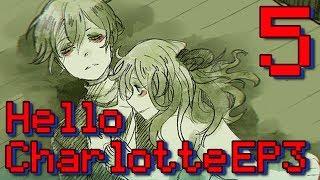 Hello Charlotte EP3: Childhood